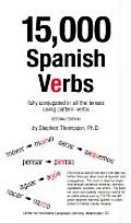15000 Spanish Verbs Fully Conjugated in All the Tenses Using Pattern Verbs