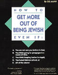 How To Get More Out Of Being Jewish Even