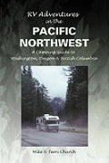 Recreational Vehicle Adventures In The Pacific Northwest