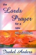 Lords Prayer for a New Millenn