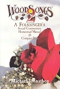 Woodsongs 2: A Folksinger's Social Commentary, Homestead Manual and Compact Disc with CD (Audio)