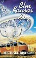 Blue Kansas Sky: Four Short Novels of Memory, Magic, Surmise & Estrangement Cover