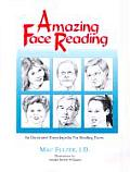 Amazing Face Reading An Illustrated Encyclopedia