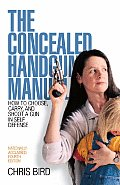 Concealed Handgun Manual 4TH Edition How To Choo
