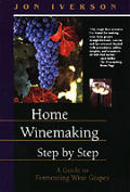 Home Winemaking Step By Step 2nd Edition