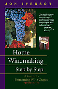 Home Winemaking Step By Step A Guide To 4th Edition