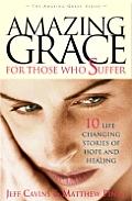 Amazing Grace For Those Who Suffer 10 Li