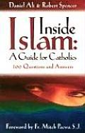 Inside Islam A Guide for Catholics 100 Questions & Answers