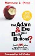 Did Adam & Eve Have Belly Buttons & 199 Other Questions from Catholic Teenagers