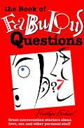 Book of Fabulous Questions Great Conversation Starters about Love Sex & Other Personal Stuff