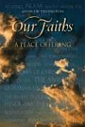 Our Faiths: A Peace Offering