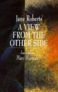 Jane Roberts A View From The Other Side