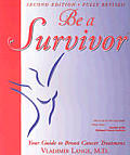 Be a Survivor Your Guide To Breast Cancer 2ND Edition
