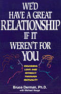 Wed Have A Great Relationship If It Were