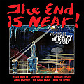 The End Is Near!: Visions of Apocalpse, Millennium and Utopia