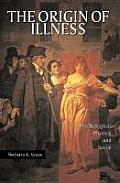 Origin of Illness Psychological Physical & Social