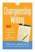 Championship Writing 50 Ways to Improve Your Writing