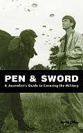 Pen & Sword: A Journalist's Guide to Covering the Military
