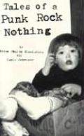 Tales Of A Punk Rock Nothing A Novel