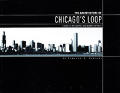 Architecture Of Chicagos Loop A Guide To The C