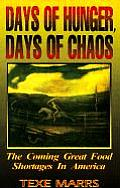 Days of Hunger Days of Chaos