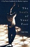 Souls of Your Feet : a Tap Dance Guidebook for Rhythm Explorers (98 Edition)