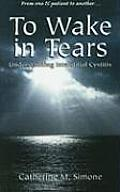 To Wake in Tears: Understanding Interstitial Cystitis