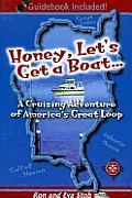 Honey, Let's Get a Boat: A Cruising Adventure of America's Great Loop
