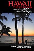 Hawaii The Big Island Trailblazer Where to Hike Snorkel Surf Bike & Drive 2nd Edition