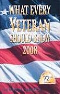What Every Veteran Should Know 2008