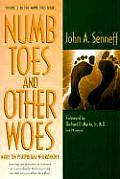 Numb Toes & Other Woes More on Peripheral Neuropathy