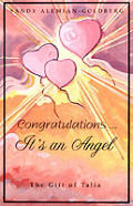 Congratulations Its An Angel The Gift Of