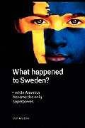 What Happened to Sweden? - While America Became the Only Superpower.