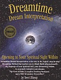 Dreamtime Dream Interpretation: Opening to Your Spiritual Sight Within (O)