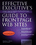 Effective Executive's Guide to FrontPage Web Sites: Seven Steps for Designing, Building, and Maintaining Front Page 2000 Web Sites (Effective Executive's Guides)