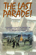 Last Parade An American War Story