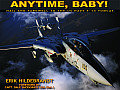 Anytime Baby Hail & Farewell to the United States Navy F 14 Tomcat