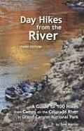 Day Hikes from the River A Guide to 100 Hikes from Camps on the Colorado River in Grand Canyon National Park