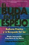 El Buda En Tu Espejo: Budismo Practico En La Busqueda del Ser / The Buddha in Your Mirror