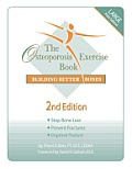 The Osteoporosis Exercise Book: Building Better Bones (Large Print)