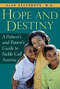 Hope and Destiny: A Patient's and Parent's Guide to Sickle Cell Anemia