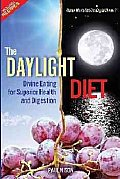 Daylight Diet Divine Eating for Superior Health & Digestion