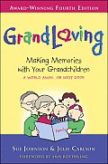 Grandloving Making Memories with Your Grandchildren