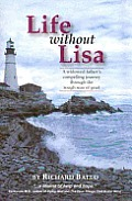 Life Without Lisa A Widowed Fathers Compelling Journey Through the Rough Seas of Grief
