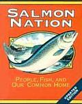 Salmon Nation: People, Fish, and Our Common Home