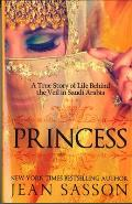 Princess: A True Story of Life Behind the Veil in Saudi Arabia Cover