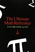 Ultimate Math Refresher for the GRE, GMAT, & SAT