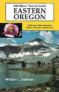 100 Hikes Eastern Oregon 1st Edition