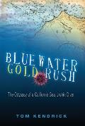 Bluewater Gold Rush the Odyssey of a C