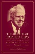 The Breath of Parted Lips: Voices from the Robert Frost Place; Volume II